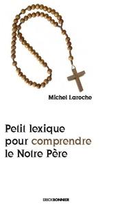 Michel Laroche - Petit lexique pour comprendre le Notre Père.