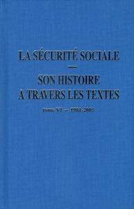 Michel Laroque - La sécurité sociale, son histoire à travers les textes - Tome 6, 1981-2005.