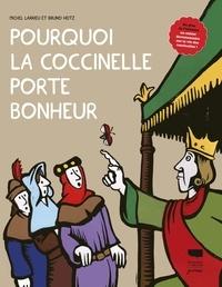 Michel Larrieu et Bruno Heitz - Pourquoi la coccinelle porte bonheur.