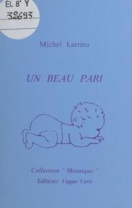 Michel Larrieu - Un beau pari.