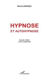 Michel Larroque - Hypnose et autohypnose.