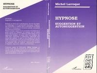 Michel Larroque - Hypnose, suggestion et autosuggestion.