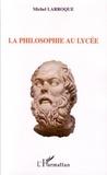 Michel Larroque - La philosophie du lycée.