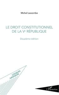 Michel Lascombe et Gilles Toulemonde - Le droit constitutionnel de la Ve République.