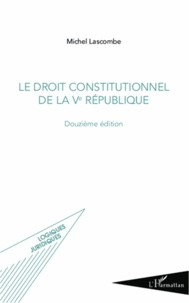 Michel Lascombe - Le droit constitutionnel de la Ve République.