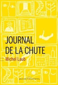 Michel Laub - Journal de la chute.