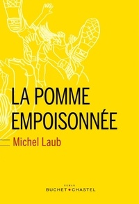 Michel Laub - La pomme empoisonnée.