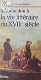 Michel Launay et Georges Mailhos - Introduction à la vie littéraire du XVIIIe siècle.