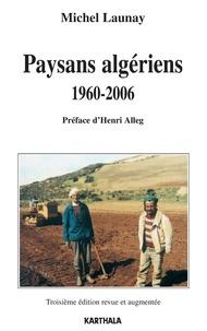 Michel Launay - Paysans algériens - 1960-2006.