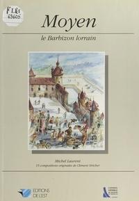 Michel Laurent - Moyen : le Barbizon lorrain.