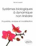 Michel Laurent - Systèmes biologiques à dynamique non-linéaire - Propriétés, analyse et modélisation.