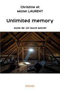 Michel Laurent et Christine Laurent - Unlimited memory - La suite de Un lourd secret.