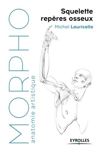 Michel Lauricella - Squelette et repères osseux.