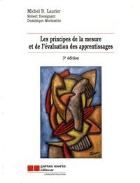 Michel Laurier et Dominique Morissette - Les principes de la mesure et de l'évaluation des apprentissages.