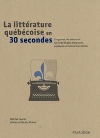 Michel Laurin - La littérature québécoise en 30 secondes - Les genres, les auteurs et les livres les plus marquants, expliqués en moins d'une minute.