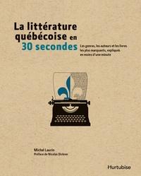 Michel Laurin - La littérature québécoise en 30 secondes.