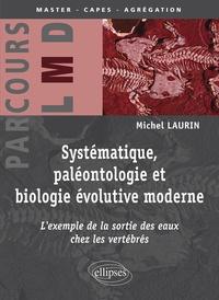 Michel Laurin - Systématique, paléontologie et biologie évolutive moderne - L'exemple de la sortie des eaux chez les vertébrés.
