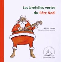 Michel Lautru - Les bretelles vertes du Père Noël.