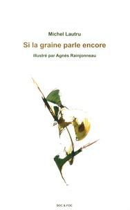Michel Lautru - Si la graine parle encore.