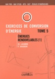 Michel Lavabre et Fabrice Baudoin - Exercices et problèmes de conversion d'énergie - Tome 5, Energies renouvelables (1) : aérogénérateurs, gestion et stockage d'énergie.