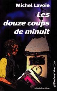 Michel Lavoie - LES DOUZE COUPS DE MINUIT.