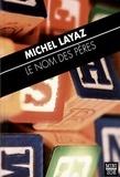 Michel Layaz et Guy Ducrey - Le Nom des pères - Et autres récits.