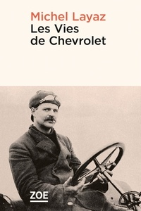Michel Layaz - Les vies de Chevrolet.