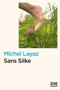 Sans Silke - Michel Layaz | Showmesound.org