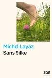Michel Layaz - Sans Silke.