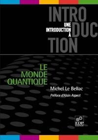 Michel Le Bellac - Le monde quantique.