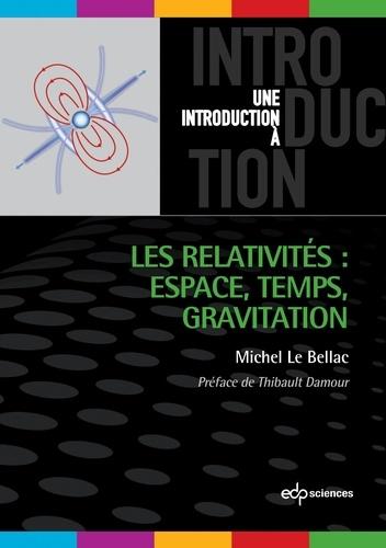 Les relativités : espace, temps, gravitation