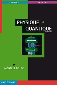 Michel Le Bellac - Physique quantique.