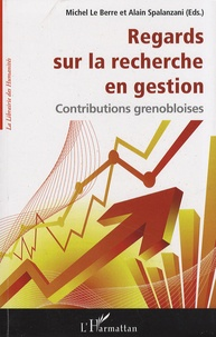 Michel Le Berre et Alain Spalanzani - Regards sur la recherche en gestion - Contributions grenobloises.