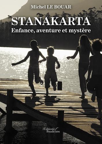 Michel Le Bouar - Stanakarta - Enfance, aventure et mystère.