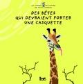 Michel Le Bourhis - Des bêtes qui devraient porter une casquette.