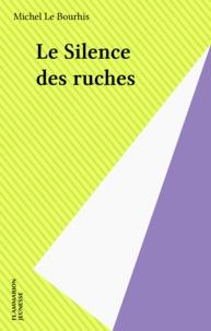 Michel Le Bourhis - Le silence des ruches.