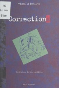 Michel Le Brigand - Corrections.