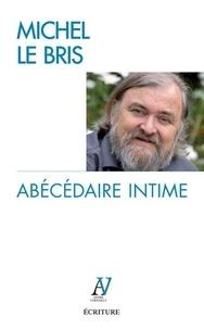 Michel Le Bris - Abécédaire intime.
