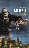 Michel Le Bris - Kong.