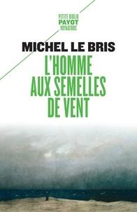 Michel Le Bris - L'homme aux semelles de vent.