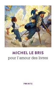 Michel Le Bris - Pour l'amour des livres.