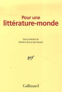 Michel Le Bris et Jean Rouaud - Pour une littérature-monde.