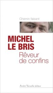 Michel Le Bris - Rêveur de confins.