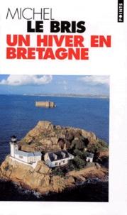 Michel Le Bris - Un hiver en Bretagne.