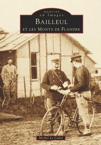 Michel Le Calvé - Bailleul et les monts de Flandre.