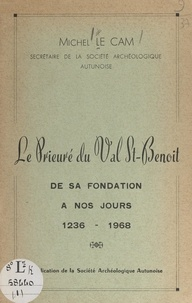 Michel Le Cam - Le prieuré du Val St-Benoît : de sa fondation à nos jours, 1236-1968.