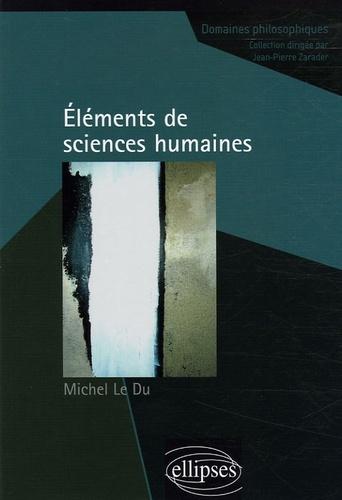 Michel Le Du - Eléments de sciences humaines.