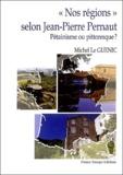 Michel Le Guenic - Nos régions selon Jean-Pierre Pernaut - Pétainisme ou pittoresque ?.