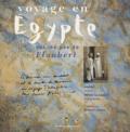 Michel Le Louarn et Richard Lebeau - Voyage en Egypte sur les pas de Flaubert.