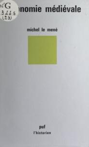 Michel Le Mené et Roland Mousnier - L'économie médiévale.